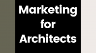 To visually represent marketing for Architects